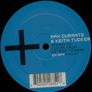 Max Durante & Keith Tucker - Fuzion from Detroit to Rome - Electrix Records