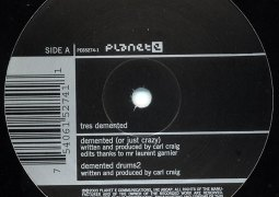 Tres Demented - Demented - Planet E