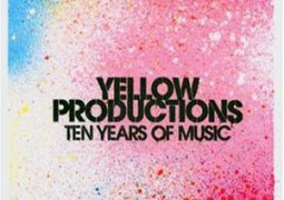 Various Artists – Yellow Productions: Ten Years Of Music