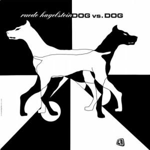 Ruede Hagelstein - Dog vs. Dog - Lebensfreude Records
