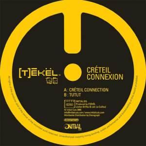 [T]ékël - Créteil Connexion - Initial Cuts