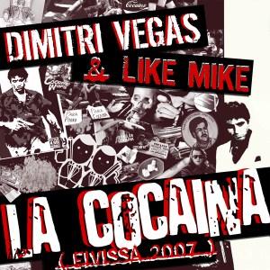 Dimitri Vegas & Like Mike - La Cocaina - Eivissa - Bonzai Limited