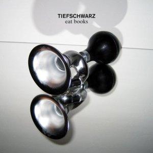 Tiefschwarz - Eat Books - Fine Records