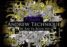 Andrew Technique – Be Ray Ya Book Hey