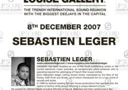 Sébastien Léger @ Louise Gallery (Bruxelles) le samedi 08 décembre 2007