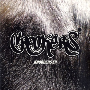 Crookers - Knobbers EP - Southern Fried Records