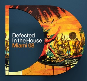 Various Artists - Defected In The House Miami 08 - Defected