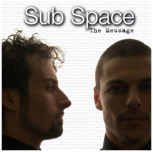 Sub Space aka Julien & Gonzague - The Message - Mirage Records