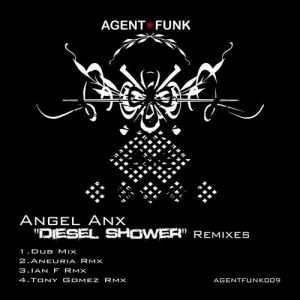 Angel Anx - Diesel Shower Remixes - Agent Funk