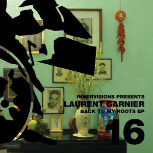 Laurent Garnier - Back To My Roots EP - Innervisions