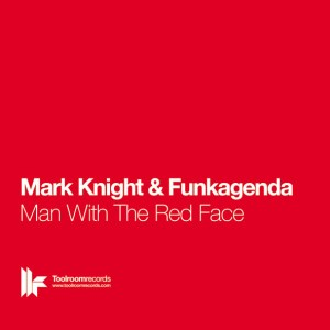 Mark Knight & Funkagenda - Man With The Red Face - Toolroom Records
