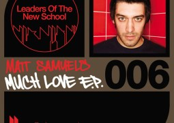 Matt Samuels - Much Love EP - Leaders Of The New School