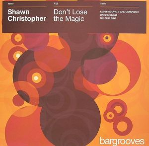 Shawn Christopher - Don't Lose The Magic - Bargrooves