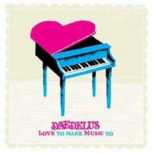 Daedelus - Love To Make Music To - Ninja Tune