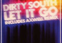 Dirty South - Let It Go [feat. Rudy] - Axtone Records