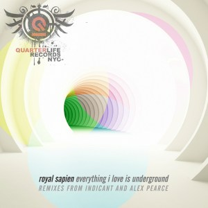 Royal Sapien - Everything I Love Is Underground - Quaterlife Records NYC