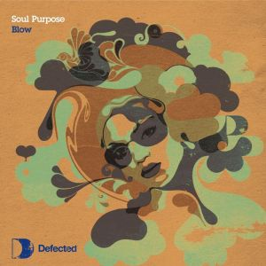 Soul Purpose - Blow - Defected