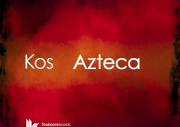 Kos - Azteca - Toolroom Records