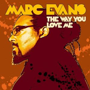 Marc Evans - The Way You Love Me - Defected