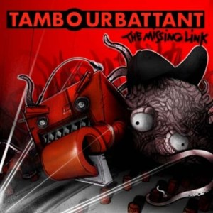 Tambour Battant - The Missing Link - Ozore Age