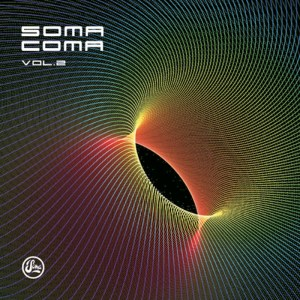 Various Artists - Soma Coma Vol. 2 - Soma Quality Recordings