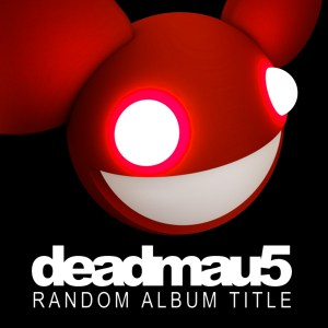 Deadmau5 - Random Album Title - Ultra Records