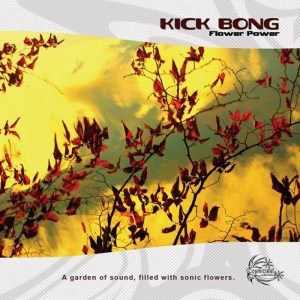 Kick Bong - Flower Power - Cosmicleaf Records