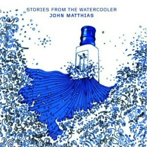 John Matthias - Stories From The Watercooler - Counter Records