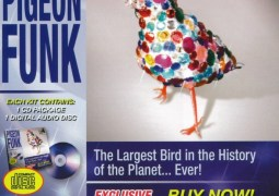 Pigeon Funk – The Largest Bird in the History of the Planet… Ever!