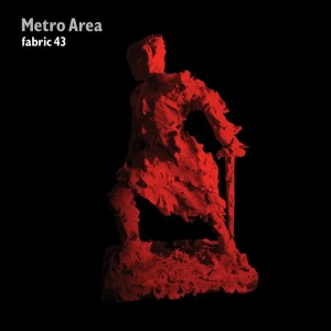 Various Artists - Fabric 43: Metro Area - Fabric Records