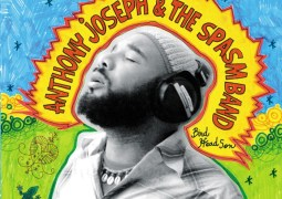 Anthony Joseph & The Spasm Band – Bird Head Son