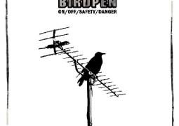 Birdpen – On/Off/Safety/Danger - Les Oreilles Bleues