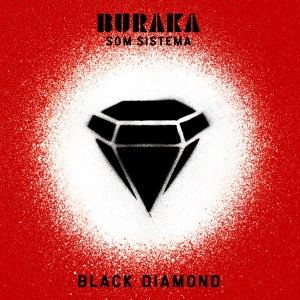 Buraka Som Sistema - Black Diamond - Fabric records