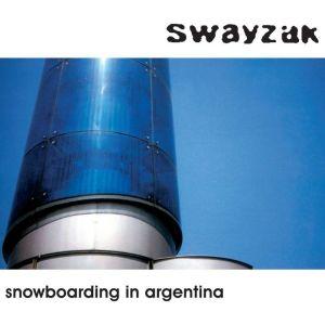 Swayzak - Snowboarding in Argentina (Extended & Remastered 2009) - Swayzak Recordings