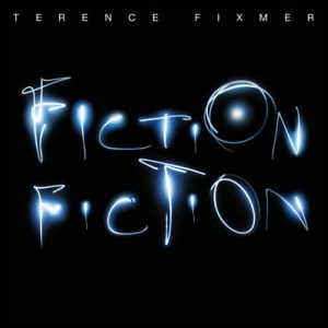 Terence Fixmer - Fiction Fiction - Module Records