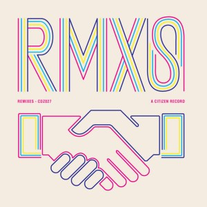 Various Artists - Citizen Records RMXS - Citizen Records