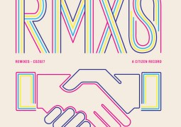 Various Artists – Citizen Records RMXS