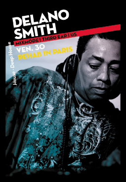 Le Djoon présente ReHab avec Delano Smith ce vendredi 30 octobre 2009
