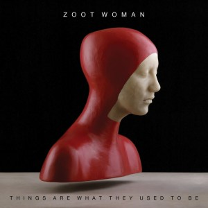 Zoot Woman - Things Are What They Used To Be - Citizen Records