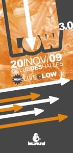 Low, la troisième du nom, retourne au Club des Halles Saint Géry le 20 novembre 2009