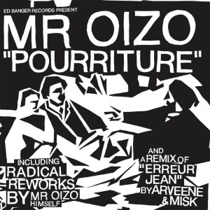 Mr Oizo - Pourriture - Ed Banger Records