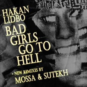 Hakan Lidbo - Bad Girls Go To Hell [feat. 2Khz] - Complot