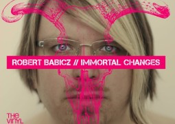 Robert Babicz – Immortal Changes The Vinyl Edition Part. 1