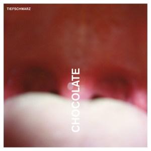 Tiefschwarz - Chocolate - Souvenir Music