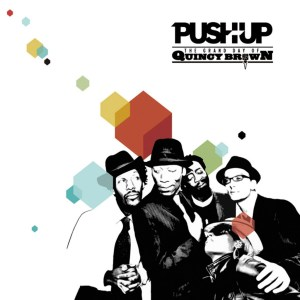 Push Up! - The Grand Day Of Quincy Brown - Discograph