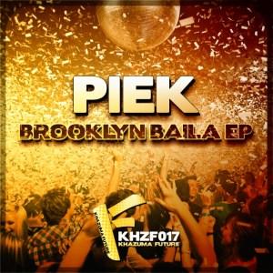 Piek - Brooklyn Baila EP - Khazuma Future