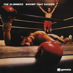 The Glimmers - Whomp That Sucker! - Gomma