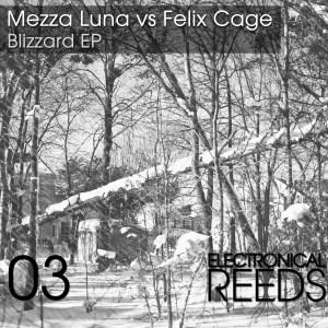 ER003 - Mezza Luna vs Felix Cage - Blizzard EP - Electronical Reeds