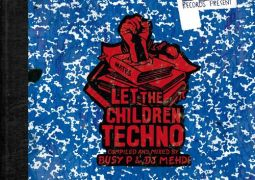 Various Artists - Let The Children Techno compiled and mixed by Busy P & DJ Mehdi - Ed Banger Records