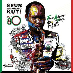 Seun Kuti & Egypt 80 - From Africa With Fury Rise - Because Music